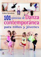 101 EJERCICIOS DANZA CONTEMPORANEA PARA NIÑOS Y JÓVENES
