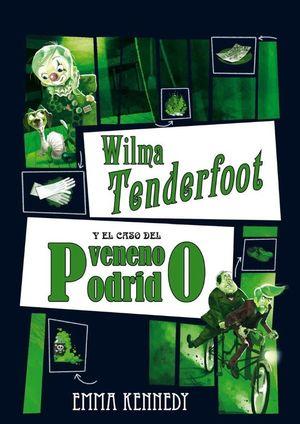 WILMA TENDERFOOT Y EL CASO DEL VENENO PODRIDO