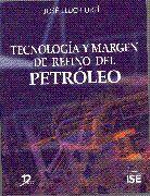 TECNOLOGÍA Y MARGEN DE REFINO DEL PETRÓLEO