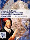 JUAN DE LA COSA: LA CARTOGRAFIA HISTORICA DE LOS DESCUBRIMIENTOS ESPAÑ