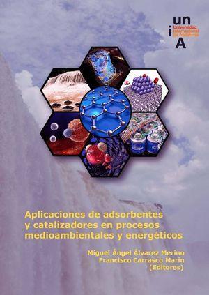 APLICACIONES DE ADSORBENTES Y CATALIZADORES EN PROCESOS MEDIOAMBIENTALES Y ENERG