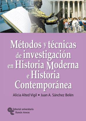 MÉTODOS Y TÉCNICAS DE INVESTIGACIÓN EN HISTORIA MODERNA E HISTORIA CONTEMPORÁNEA