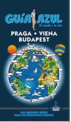 PRAGA, VIENA Y BUDAPEST GUIA AZUL
