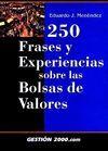 250 FRASES Y EXPERIENCIAS SOBRE LAS BOLSAS DE VALORES
