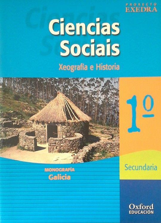 PROXECTO EXEDRA, CIENCIAS SOCIAIS, XEOGRAFÍA E HISTORIA, 1 ESO, MONOGRAFÍA (GALI