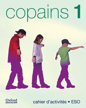 COPAINS 1. CAHIER D'ACTIVITÉS (ÉDITION 2002)