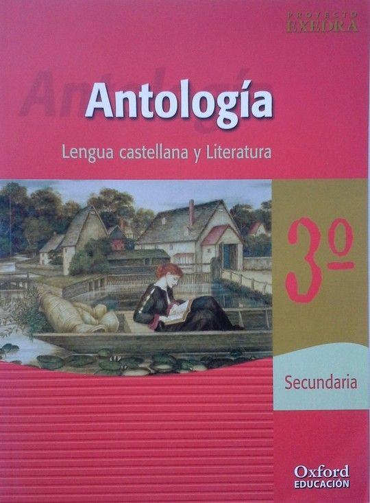 PROYECTO EXEDRA, LENGUA Y LITERATURA, 3 ESO, ANTOLOGÍA