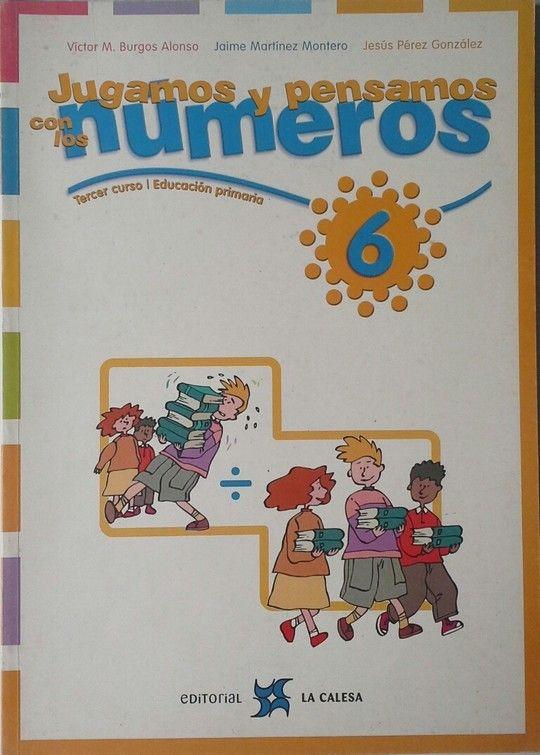 JUGAMOS Y PENSAMOS CON LOS NÚMEROS 6, EDUCACIÓN PRIMARIA