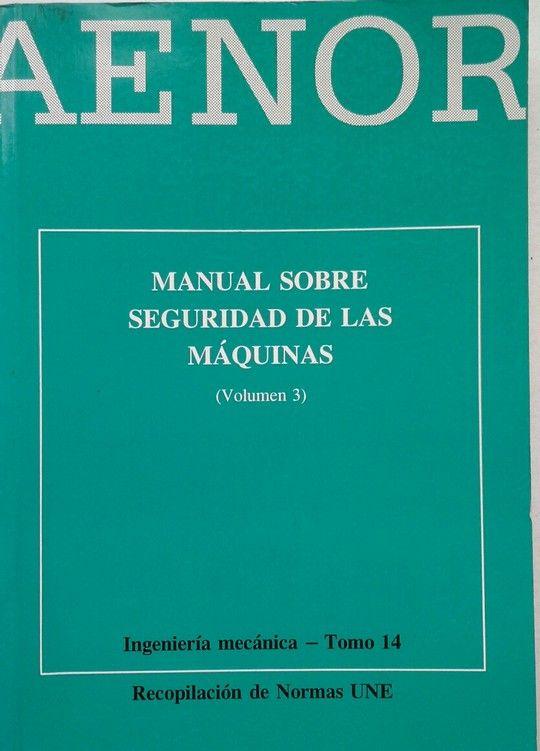 MANUAL SOBRE SEGURIDAD DE LAS MAQUINAS 3