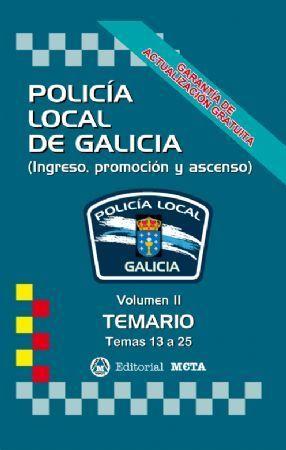 POLICÍA LOCAL DE GALICIA VOLUMEN II TEMARIO. TEMAS 13 A 25