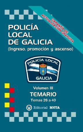 POLICIA LOCAL DE GALICIA VOLUMEN III TEMARIO. TEMAS 26 A 40