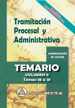 TRAMITACIÓN PROCESAL Y ADMINISTRATIVA. TEMARIO VOL. II. TEMAS 16 A 31