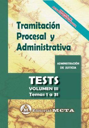 TRAMITACIÓN PROCESAL Y ADMINISTRATIVA. TEST VOL. III. TEMAS 1 A 31