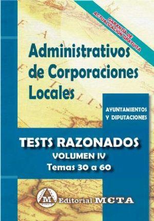 ADMINISTRATIVOS DE CORPORACIONES LOCALES TEST RAZONADOS VOL.IV. TEMAS 30 A 60
