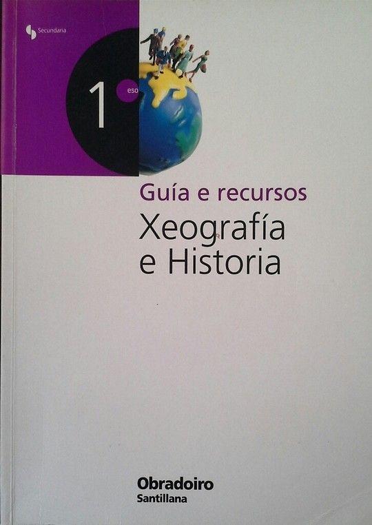 XEOGRAFÍA E HISTORIA, 1 ESO. GUÍA E RECURSOS