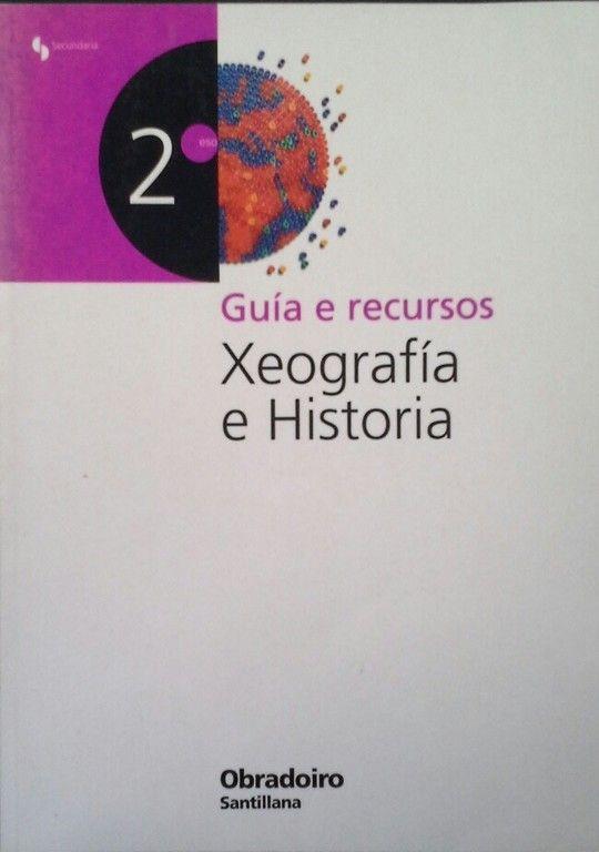 XEOGRAFIA E HISTORIA, 2 ESO. GUIA E RECURSOS
