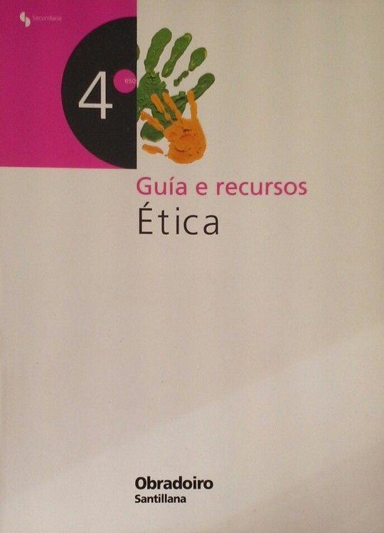 ÉTICA, 4 ESO. GUIA E RECURSOS