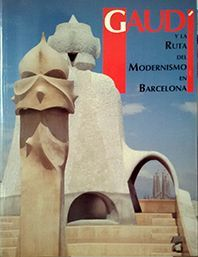 GAUDÍ Y LA RUTA DEL MODERNISMO EN BARCELONA