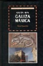 GUIA DA GALIZA MAXICA