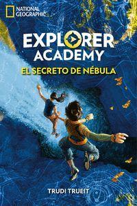 EXPLORER ACADEMY 1: EL SECRETO DE NEBULA