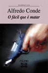 FACIL QUE E MATAR, O
