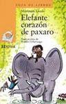 ELEFANTE CORAZON DE PAXARO