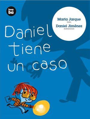 DANIEL TIENE UN CASO