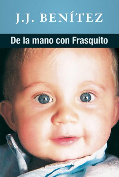 DE LA MANO CON FRASQUITO
