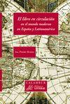 EL LIBRO EN CIRCULACIÓN EN EL MUNDO MODERNO EN ESPAÑA Y LATINOAMÉRICA
