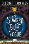 LA SOMBRA DE LA NOCHE (EL DESCUBRIMIENTO DE LAS BRUJAS 2)