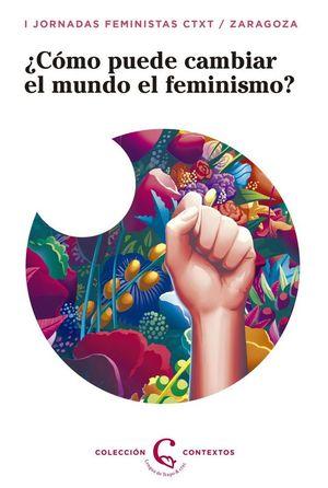 ¿CÓMO PUEDE CAMBIAR EL MUNDO EL FEMINISMO?