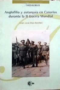 ANGLOFILIA Y AUTARQUÍA EN CANARIAS DURANTE LA II GUERRA MUNDIAL