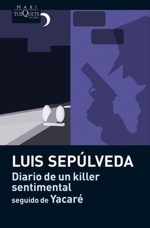 DIARIO DE UN KILLER SENTIMENTAL (SEGUIDO DE YACARÉ)