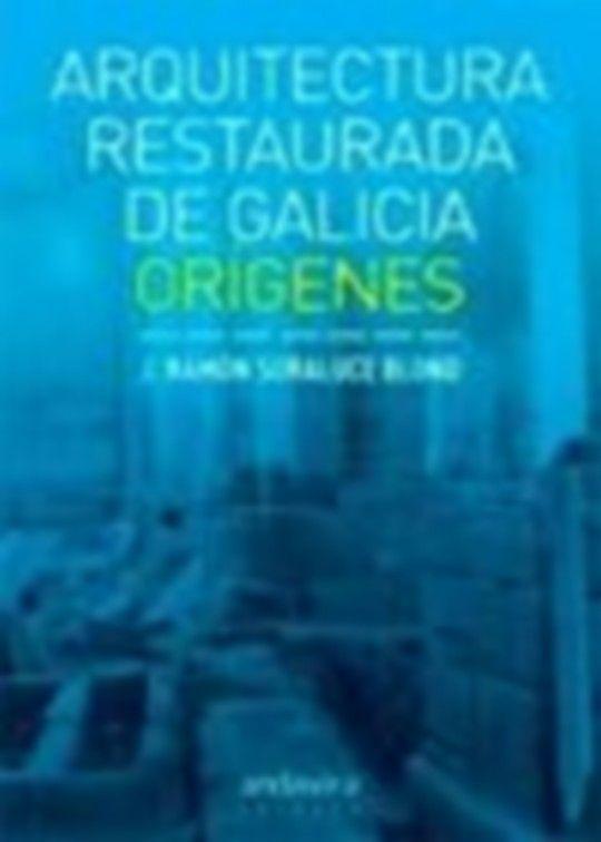 ARQUITECTURA RESTAURADA DE GALICIA