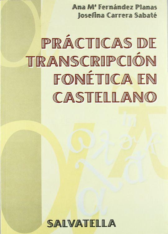 PRÁCTICAS DE TRANSCRIPCIÓN FONÉTICA EN CASTELLANO