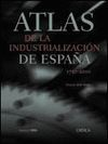 ATLAS DE LA INDUSTRIALIZACION DE ESPAÑA 1750-2000