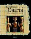 DESTELLOS DE OSIRIS.VIDAS DEL ANTIGUO EGIPTO