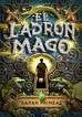 EL LADRÓN MAGO (EL LADRÓN MAGO 1)