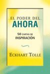 PODER DEL AHORA: 50 CARTAS DE INSPIRACION, EL