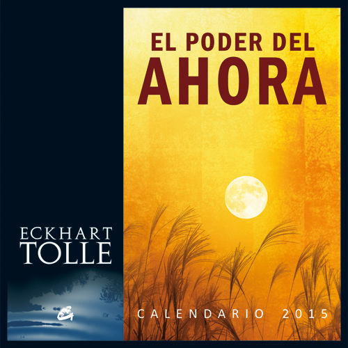CALENDARIO 2015, EL PODER DEL AHORA