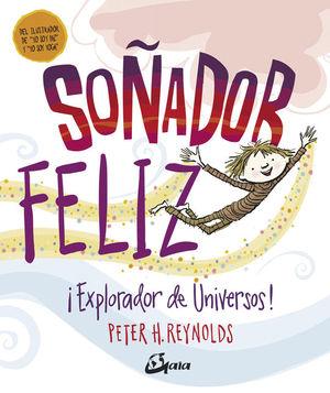 SOÑADOR FELIZ ¡EXPLORADOR DE UNIVERSOS!