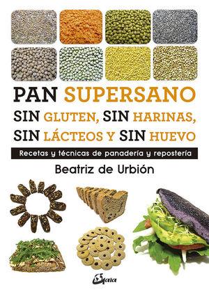 PAN SUPERSANO SIN GLUTEN, SIN HARINAS, SIN LACTEOS Y SIN HUEVO