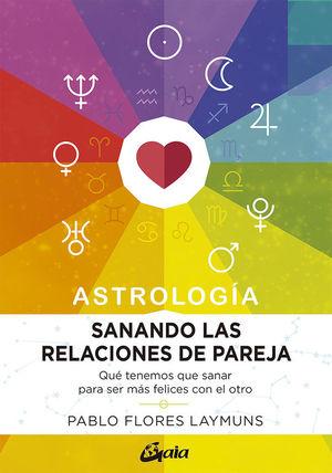 ASTROLOGIA. SANANDO LAS RELACIONES DE PAREJA