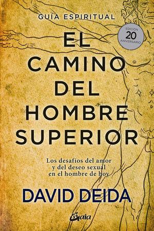 EL CAMINO DEL HOMBRE SUPERIOR. GUIA ESPIRITUAL