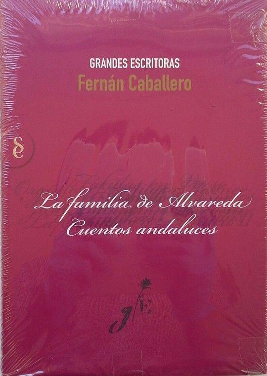 LA FAMILIA ALVAREDA ; CUENTOS ANDALUCES