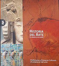 PREHISTORIA Y PRIMERAS CULTURAS. EL AMANECER DEL ARTE