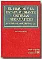 EL FRAUDE Y LA ESTAFA MEDIANTE SISTEMAS INFORMÁTICOS ANÁLISIS DEL ARTÍCULO 248.2