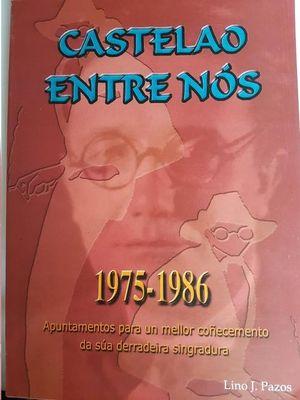 CASTELAO ENTRE NÓS, 1975-1986, APUNTAMENTOS PARA UN MELLOSR COÑECEMENTO DE SÚA DERRADEIRA SINGRADURA