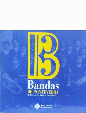 BANDAS DE MÚSICA DE PONTEVEDRA. HOMENAXE ÁS BANDAS DA PROVINCIA
