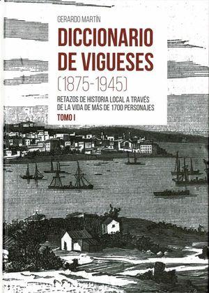 DICCIONARIO DE VIGUESES 2 TOMOS (1875-1945)